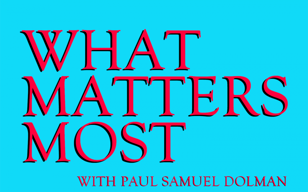 Ervin Laszlo about Reconnecting to the Source on What Matters Most Podcast with Paul Samuel Dolman