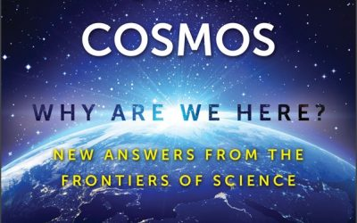 The Intelligence of the Cosmos: Why Are We Here?