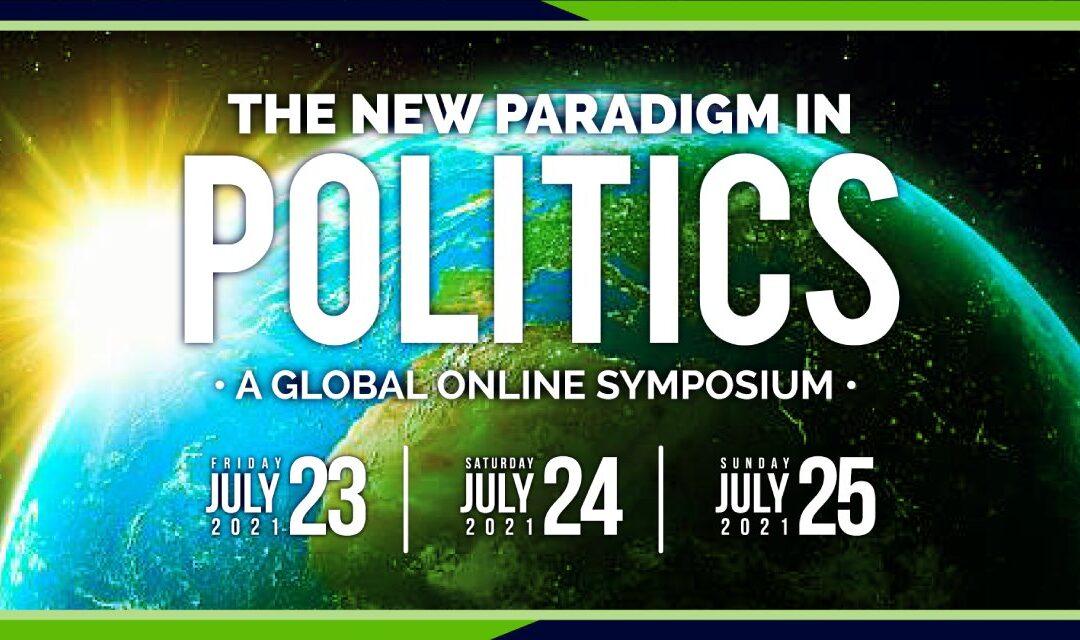 "Global Online Symposium on ""The New Paradigm in Politics"""