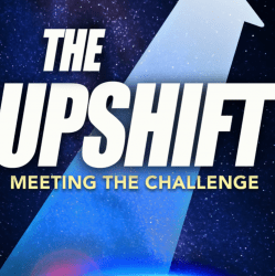The Upshift – Meeting the Challenge